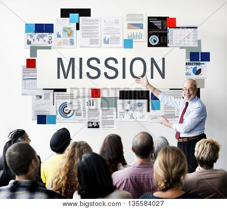 Mission Aim Goals Motivation Target Vision Concept