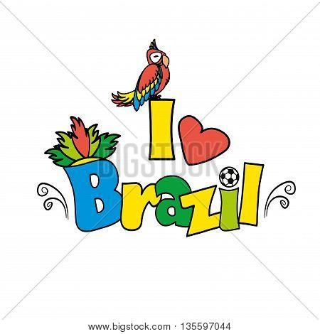 I love Brazil, vector illutration on white background
