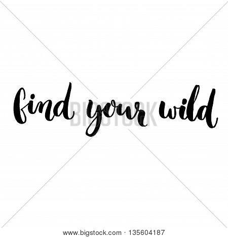 Find your wild text for clothes and t-shirt. Vector black lettering isolated on white background
