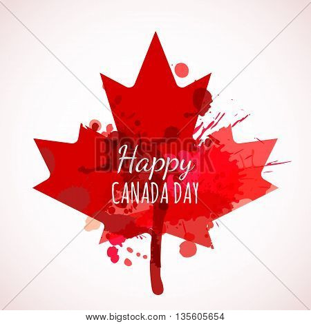Happy Canada Day Watercolor Background. Holiday Poster With Red Canada Maple Leaf. Grunge Canadian F