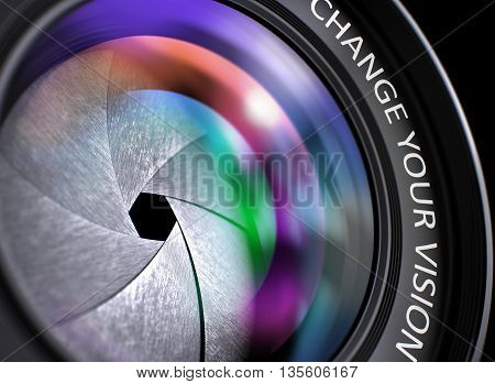 Photo Lens with Bright Colored Flares. Change Your Vision Concept. Change Your Vision Written on a Lens of Digital Camera. Closeup View, Selective Focus, Lens Flare Effect. 3D Render.