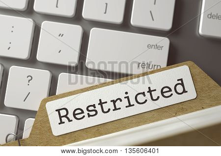 Restricted written on  Folder Register Concept on Background of Modern Keyboard. Business Concept. Closeup View. Toned Blurred  Illustration. 3D Rendering.