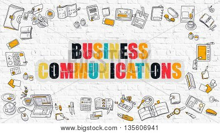 Business Communications. Multicolor Inscription on White Brick Wall with Doodle Icons Around. Modern Style Illustration with Doodle Design Icons. Business Communications on White Brickwall Background.