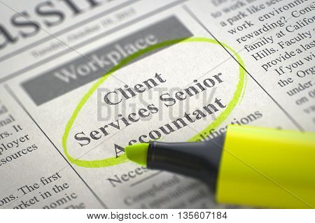 A Newspaper Column in the Classifieds with the Jobs of Client Services Senior Accountant, Circled with a Yellow Highlighter. Blurred Image with Selective focus. Job Seeking Concept. 3D.