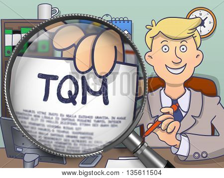 TQM - Total Quality Management - on Paper in Officeman's Hand to Illustrate a Business Concept. Closeup View through Magnifying Glass. Multicolor Doodle Illustration.