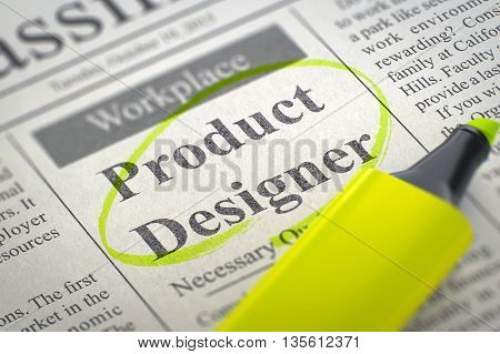 Product Designer - Classified Advertisement of Hiring in Newspaper, Circled with a Yellow Highlighter. Blurred Image. Selective focus. Job Seeking Concept. 3D Illustration.
