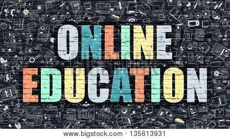 Online Education Concept. Online Education Drawn on Dark Wall. Online Education in Multicolor. Online Education Concept. Modern Illustration in Doodle Design of Online Education.