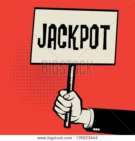 Poster in hand business concept with text Jackpot, vector illustration