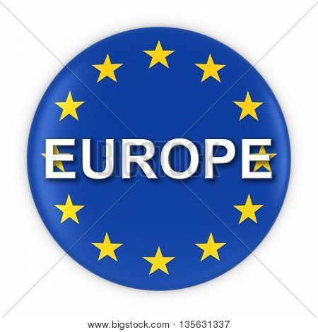 Europe Flag Button With Europe Text 3D Illustration