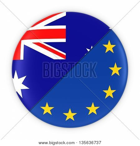 Australian And European Relations - Badge Flag Of Australia And Europe 3D Illustration