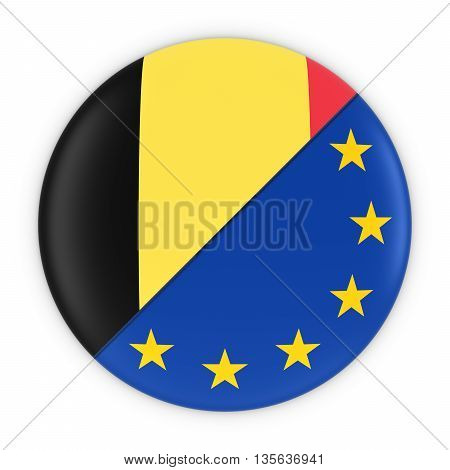 Belgian And European Relations - Badge Flag Of Belgium And Europe 3D Illustration