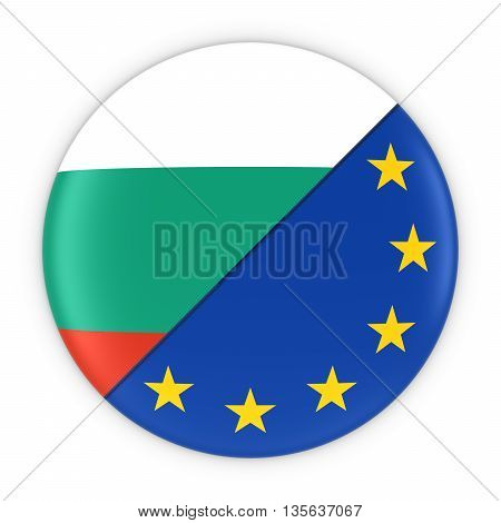 Bulgarian And European Relations - Badge Flag Of Bulgaria And Europe 3D Illustration
