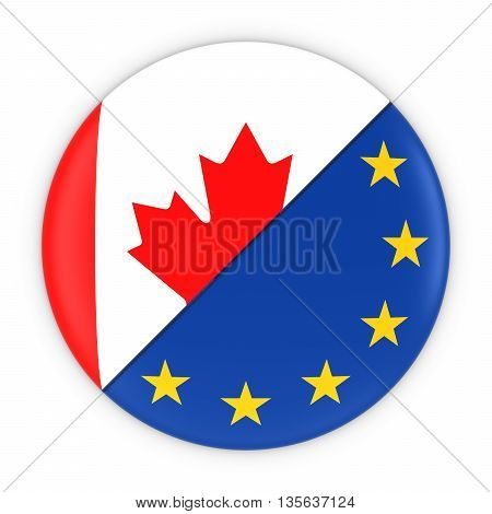 Canadian And European Relations - Badge Flag Of Canada And Europe 3D Illustration