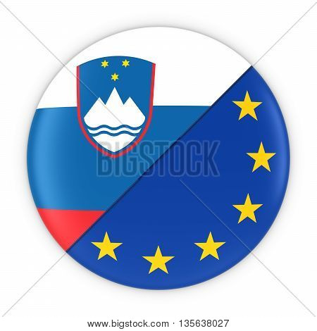 Slovenian And European Relations - Badge Flag Of Slovenia And Europe 3D Illustration