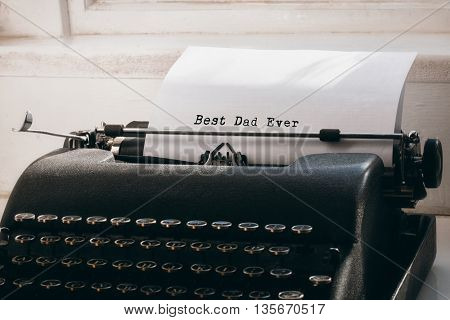 Best dad ever written on paper with typewriter