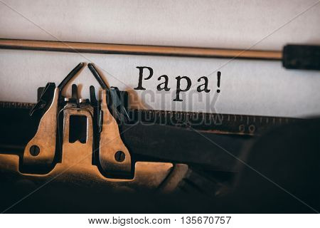 Papa written on paper with typewriter