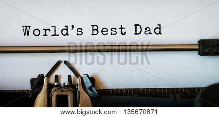 Worlds best dad written on paper with typewriter