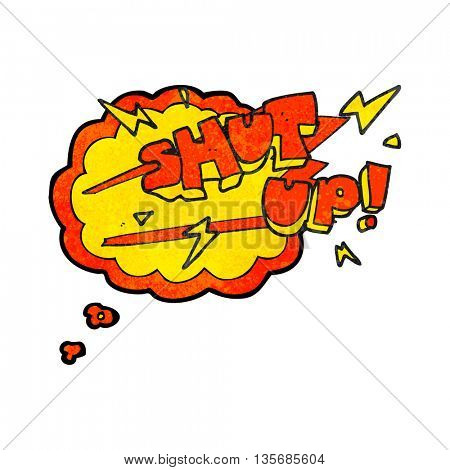 freehand drawn thought bubble textured cartoon shut up! symbol