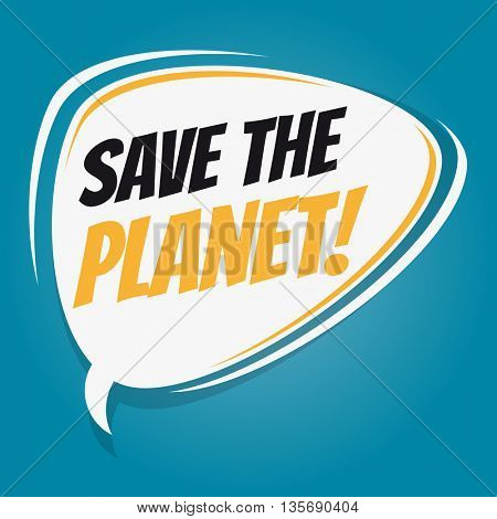 save the planet retro speech bubble
