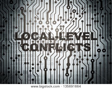Political concept: circuit board with  word Local-level Conflicts, 3D rendering