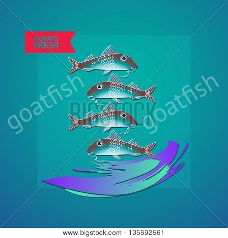 Vector illustration seafood themed with fishes, wave and label always fresh on blue background.