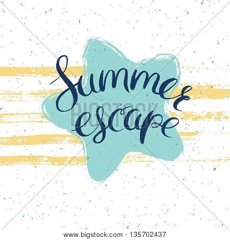 summer escape card, vector illustration for summer holidays with sea star and lettering