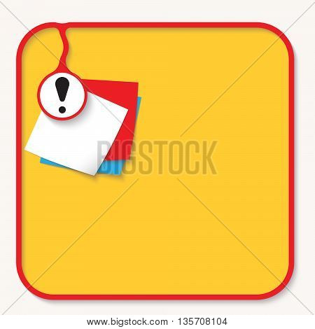 Yellow Text box for fill your text with exclamation mark and slips of paper