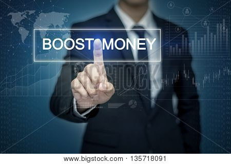 Businessman hand touching BOOST MONEY button on virtual screen