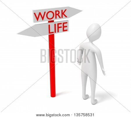 Work and life: guidepost with 3d man 3d illustration