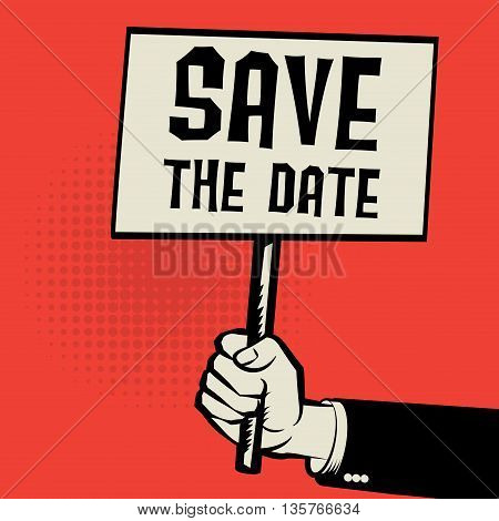 Poster in hand business concept with text Save The Date, vector illustration