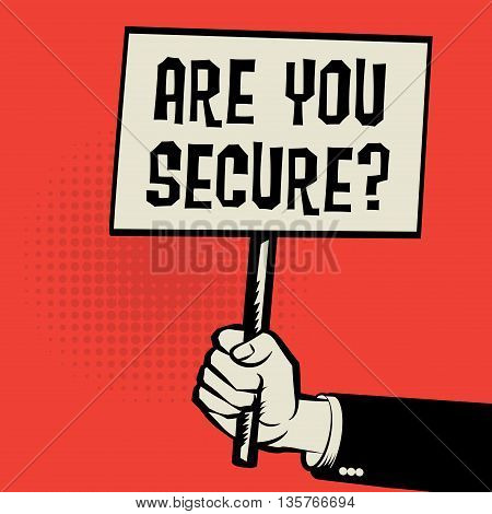 Poster in hand business concept with text Are You Secure, vector illustration