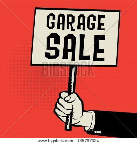 Poster in hand business concept with text Garage Sale, vector illustration