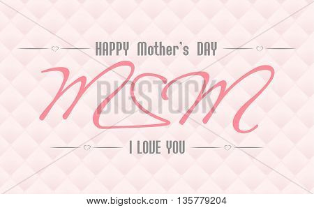 Design Card. Happy Mothers's Day. I love mom