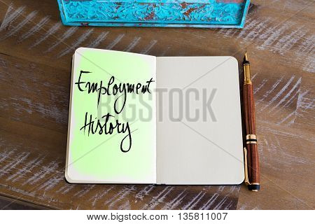Handwritten Text Employment History over notebook, copy space available