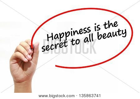 Man writing Happiness is the secret to all beauty with marker on transparent wipe board.