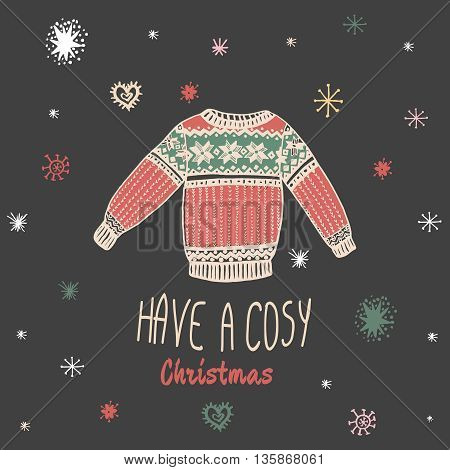 Christmas vintage card with with hand drawn sweater and text 'Have a Cosy Christmas'. Vector hand drawn illustration on black background.