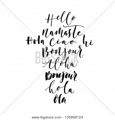 Collection of hand drawn greetings words. Hello on different languages. Ink illustration. Hand drawn lettering background. Isolated on white background. Positive quote. Modern brush calligraphy.