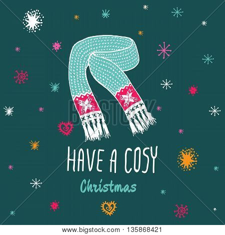 Christmas vintage card with with hand drawn knitted scarf and text 'Have a Cosy Christmas'. Vector hand drawn illustration on blue background.
