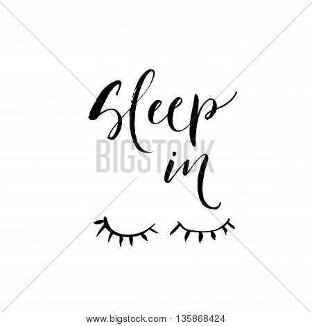 Sleep in card. Hand drawn lettering background. Hand drawn illustration. Ink illustration. Modern brush calligraphy. Isolated on white background.