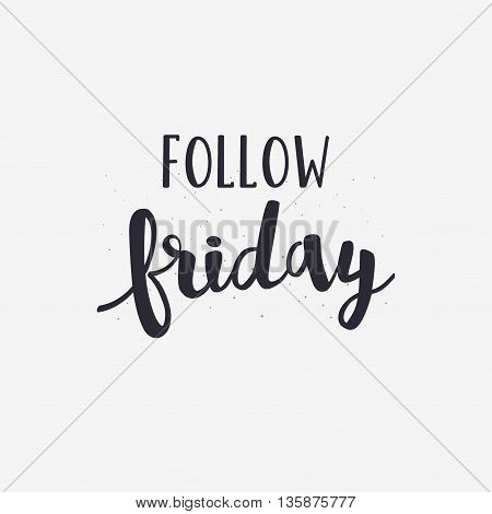 Follow Friday lettering. Vector background. Print design