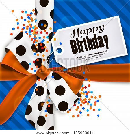 Happy birthday greeting card and text on tag, label, sticker. Orange bow and ribbon with black polka dots made from silk. Multicolored confetti.