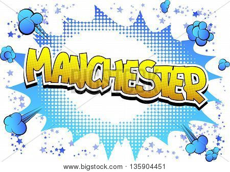 Manchester - Comic book style word on comic book abstract background.
