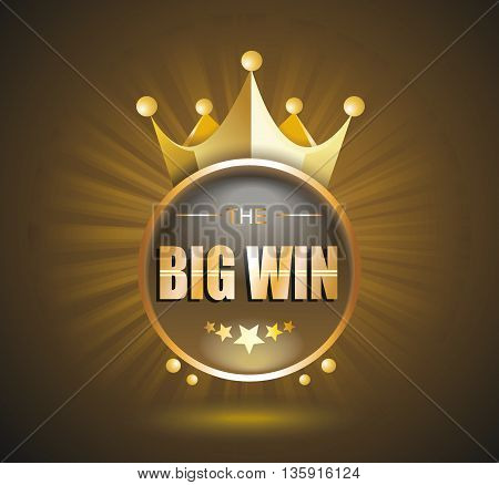 Big Win gold sign for online casino poker roulette slot machines card games. Vector design template.