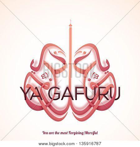 Glossy 3D Arabic Islamic Calligraphy of Wish (Dua) Ya Gafuru (You are the most Forgiving/ Merciful) on shiny background.