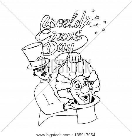 World circus day. Hand drawn vector stock illustration. Black and white whiteboard drawing.