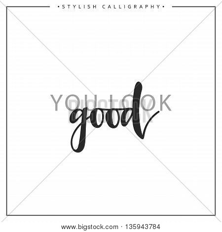 You look good phrase in handmade. Good. Stylish, modern calligraphy. Elite calligraphy. Quote with swirls. Search for the design of brochures, posters, banners, web design.