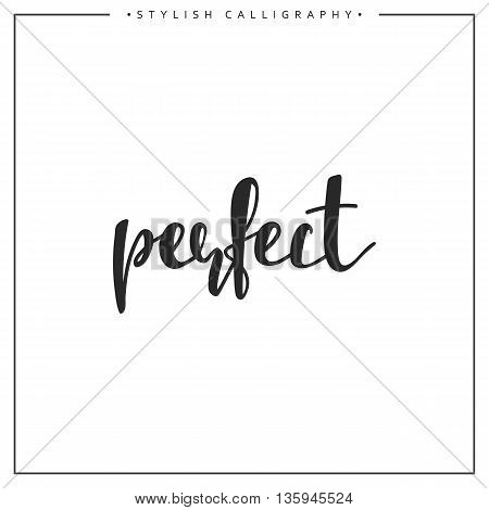 Calligraphy isolated on white background inscription phrase, perfect.