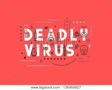Design concept epidemic of deadly virus. Modern line style illustration. Concepts of words deadly virus, style thin line art, design banners for website and mobile website. Easy to edit.