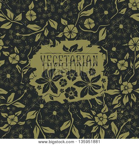 Vector with hand made seamless flower pattern. With inscription Vegetarian