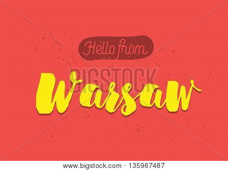 Hello from Warsaw, Poland. Greeting card with typography, lettering design. Hand drawn brush calligraphy, text for t-shirt, post card, poster. Isolated vector illustration.